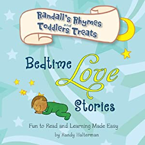 Bedtime Love Stories: Randall's Rhymes and Toddler's Treats | [Randy Halterman]