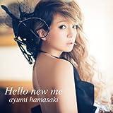 浜崎あゆみ「Hello new me」