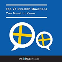 Top 25 Swedish Questions You Need to Know Audiobook by  Innovative Language Learning LLC Narrated by  Innovative Language Learning LLC