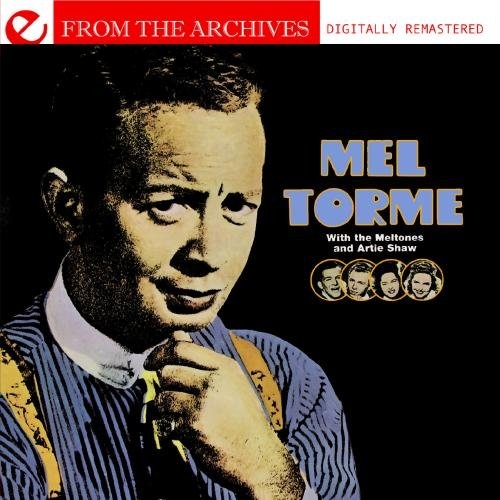 Mel Torme With The Meltones And Artie Shaw From The Archives  (Digitally Remastered)