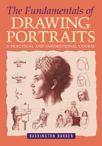 The Fundamentals of Portraits: A Complete Professional Course for Artists