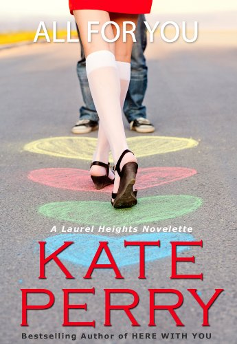 All for You (A Laurel Heights Novel) by Kate Perry