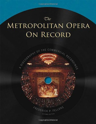 The Metropolitan Opera On Record: A Discography Of The Commercial Recordings