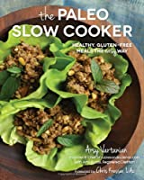 The Paleo Slow Cooker: Healthy, Gluten-free Meals the Easy Way from Race Point Publishing