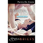 Ecstasy in the White Room: Three Colors Sexy, Book 3 | Portia Da Costa