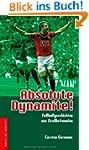 Absolute Dynamite!: Fu�ballgeschichte...
