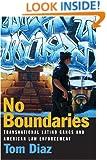 No Boundaries: Transnational Latino Gangs and American Law Enforcement
