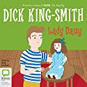 Lady Daisy Audiobook by Dick King-Smith Narrated by Nigel Lambert