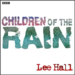 Children of the Rain (Dramatised) | [Lee Hall]