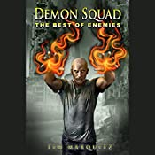 The Best of Enemies: Demon Squad, Book 6 | Tim Marquitz