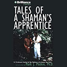 Tales of a Shaman's Apprentice Audiobook by Mark J. Plotkin Narrated by Mark J. Plotkin
