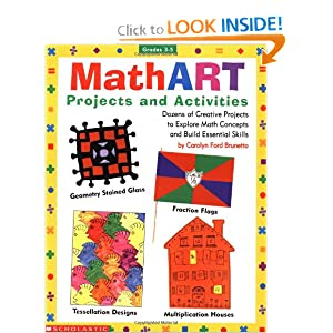 MathART Projects and Activities (Grades 3-5) by Carolyn Ford Brunetto