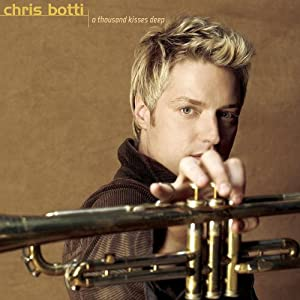 Chris Botti - A Thousand Kisses Deep [iTunes Plus AAC M4A] (2005)