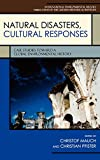 img - for Natural Disasters, Cultural Responses: Case Studies toward a Global Environmental History (Publications of the German Historical Institute (Hardcover)) book / textbook / text book