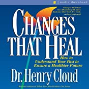 Changes That Heal: How to Understand the Past to Ensure a Healthier Future | [Henry Cloud]