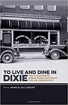 To Live and Dine in Dixie: The Evolution of Urban Food Culture in the Jim Crow South cover image