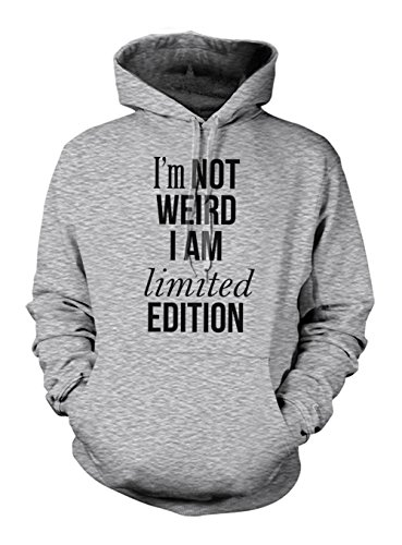 I'm Not Weird I Am Limited Edition Divertente Felpa con cappuccio Grigio XX-Large
