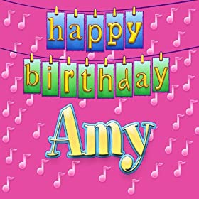 Amazon.com: Happy Birthday Amy (Personalized): Ingrid DuMosch: MP3