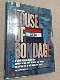 img - for House of Bondage: A South African Black Man Exposes in His Own Pictures and Words the Bitter Life of His Homeland Today book / textbook / text book