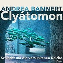 Clyátomon: Schlacht um die versunkenen Reiche Hörbuch von Andrea Bannert Gesprochen von: Andrea Bannert