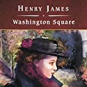 Washington Square (       UNABRIDGED) by Henry James Narrated by Lorna Raver