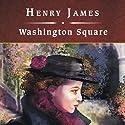 Washington Square Hörbuch von Henry James Gesprochen von: Lorna Raver