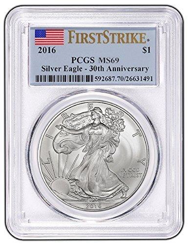 2016 Silver Eagle First Strike 30th Anniversary 1 OZ MS69 PCGS