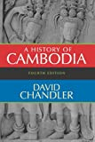 Cover of History of Cambodia, 4th Edition by David Chandler 0813343631