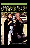 Teen Life in the Middle East (Teen Life around the World) (031331893X) by Mahdi, Ali Akbar