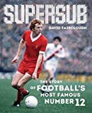 Supersub: The Story of Football's Most Famous Number 12