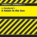 A Raisin in the Sun: CliffsNotes | Rosetta James, B.A.