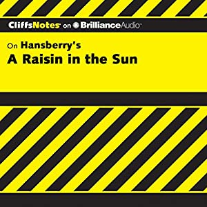 A Raisin in the Sun: CliffsNotes Audiobook