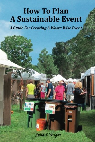 How To Plan A Sustainable Event: A Guide For Creating A Waste Wise Event