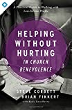 img - for Helping Without Hurting in Church Benevolence: A Practical Guide to Walking with Low-Income People book / textbook / text book