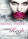 My Soul to Keep (Soul Screamers - Book 3) by Rachel Vincent
