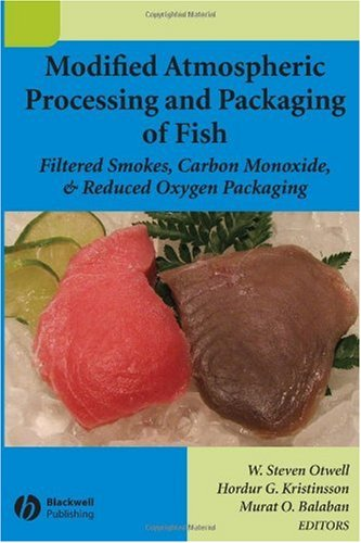 Modified Atmospheric Processing and Packaging of Fish: Filtered Smokes, Carbon Monoxide & Reduced Oxygen Packaging