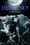 Eyes Ever to the Sky: 1 (The Sky Trilogy) Katie French