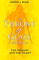 The Assassin and the Desert: A Throne of Glass Novella