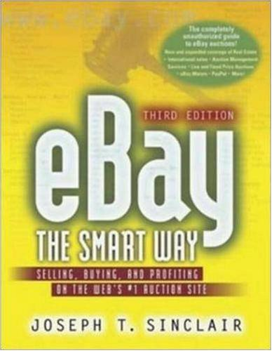 Ebay the Smart Way: Selling, Buying, and Profiting on the Web's #1 Auction Site, Third Edition