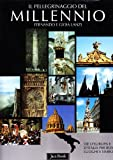 img - for Il pellegrinaggio del millennio. Vie d'Europa e d'Italia per Roma: luoghi e simboli book / textbook / text book