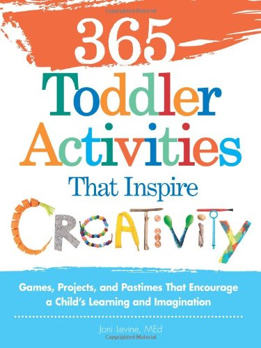 365 Toddler Activitiesthat Inspire Creativity: Games, Projects, And Pastimes That Encourage A Child'S Learning And Imagination front-974381