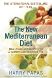 The New Mediterranean Diet: Meal Plans and Recipes for a Slimmer and Healthier Life