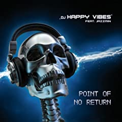 DJ Happy Vibes Feat. Jazzmin - Point of No Return