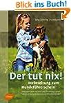 Der tut nix!: Vorbereitung zum Hundef...