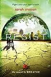 Resist (Breathe) Sarah Crossan