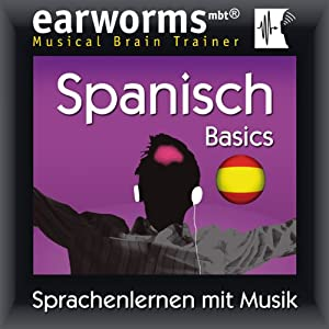 Earworms MBT Spanisch [Spanish for German Speakers] Hörbuch