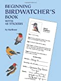img - for Beginning Birdwatcher's Book: With 48 Stickers (Dover Children's Activity Books) book / textbook / text book