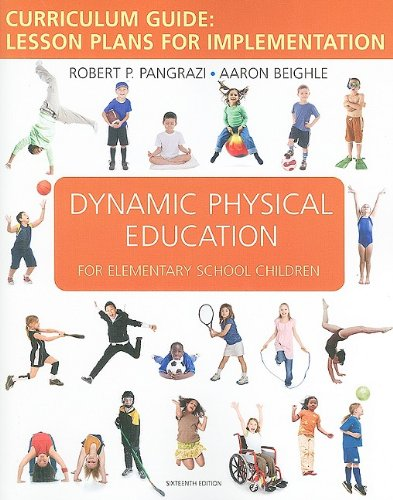 Dynamic Physical Education Curriculum Guide: Lesson Plans...