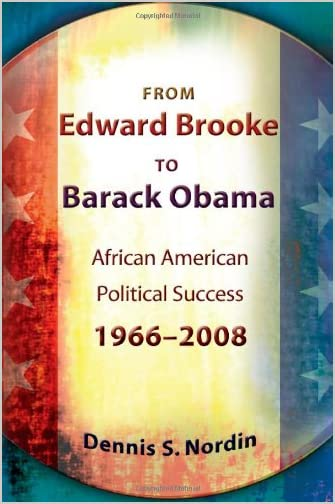 From Edward Brooke to Barack Obama : African American political success, 1966-2008
