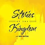 Stories of the Kingdom | Skip Heitzig